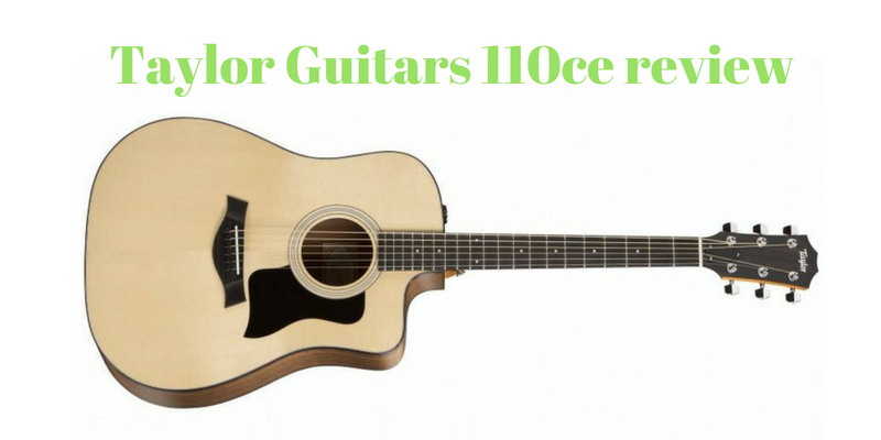 Taylor Guitar 110ce Review