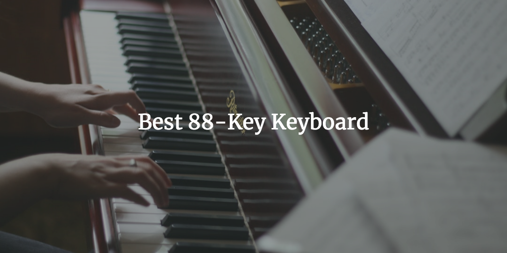 Top 10 Best 88-Key Keyboard On The Market 2019 Reviews
