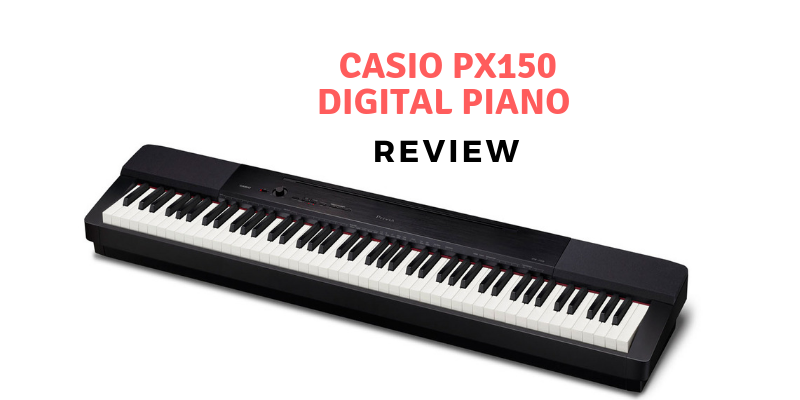 Casio Px150 Digital Piano Review