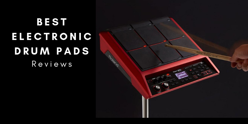 Best Electronic Drum Pads In 2019 – Top 10 Rated Reviews
