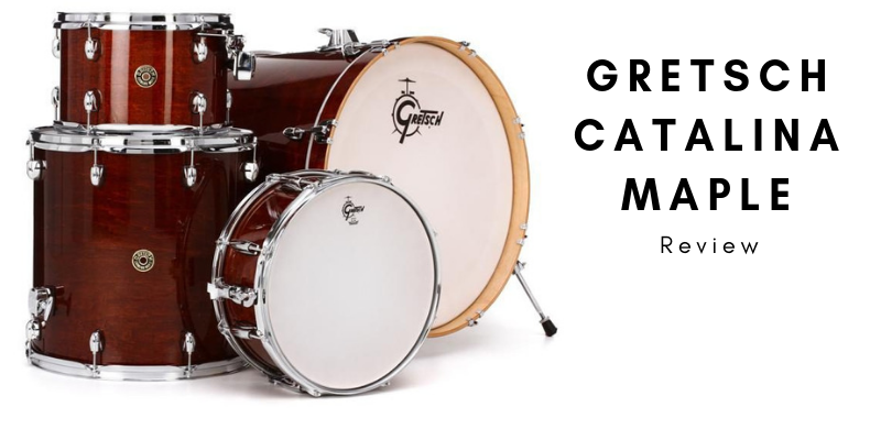 gretsch catalina maple review is it any good for your choice. Black Bedroom Furniture Sets. Home Design Ideas