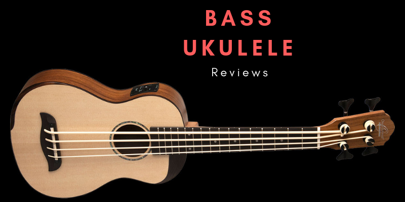 Top 6 Best Bass Ukulele On The Market Reviews In 2019