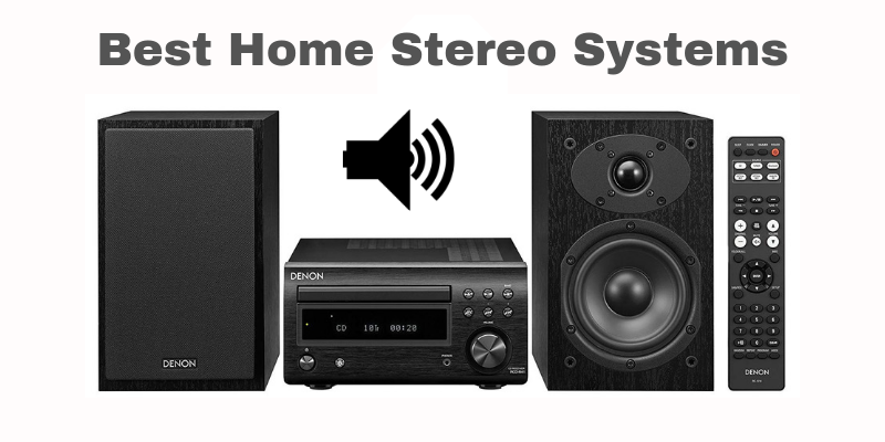 Top 10 Best Home Stereo Systems In 2020 Reviews