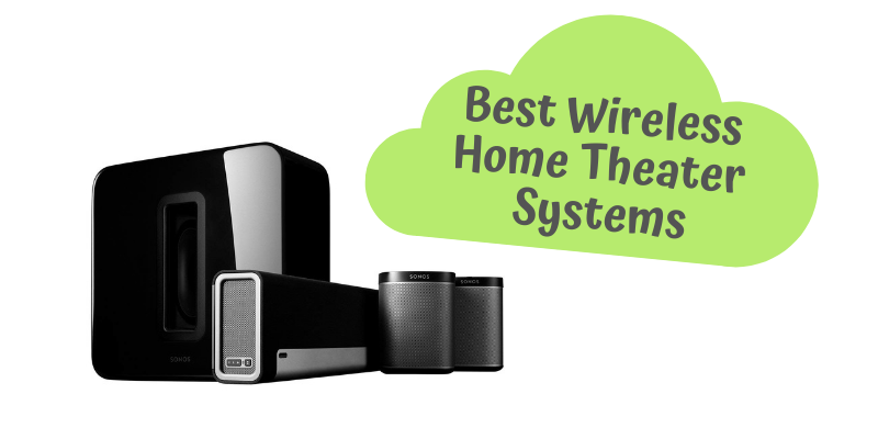 Top 10 Best Wireless Home Theater Systems For The Money 2019 Reviews