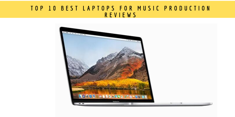 Laptops For Music Production