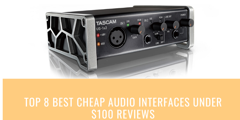 Top 8 Best Cheap Audio Interfaces Under 0 In 2021 Reviews