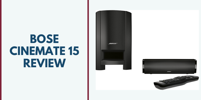 Bose CineMate 15 Review