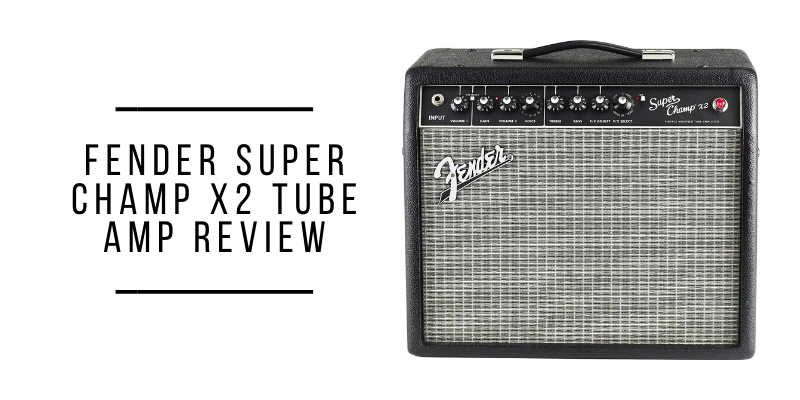 fender super champ x2 tube amp